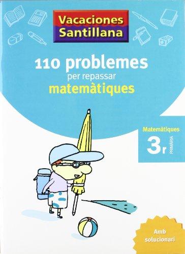 9788479182298: Vacaciónes Santillana, matemàtiques, 110 problemes per repssar, 3 Educació Primària. Quadern - 9788479182298