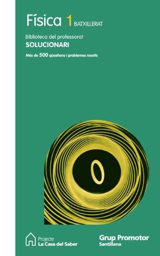 9788479183370: Solucionario Fisica 1 Batxillerat La Casa Del Saber Catalan Grup Promotor