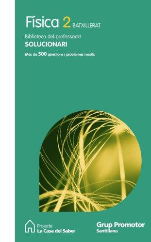9788479183523: Solucionari Física 2 Batxillerat Projecte La Casa Del Saber Grup Promotor