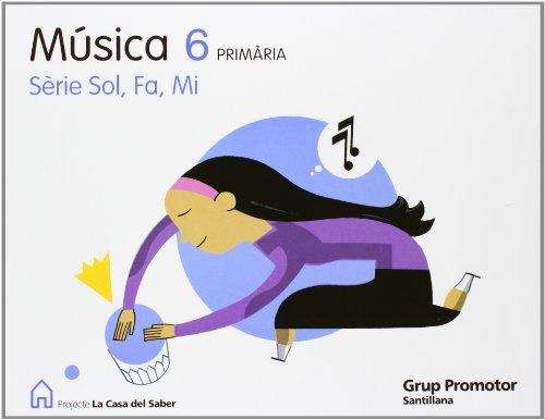 9788479183691: MUSICA SOL FA MI 6 PRIMARIA LA CASA DEL SABER - 9788479183691