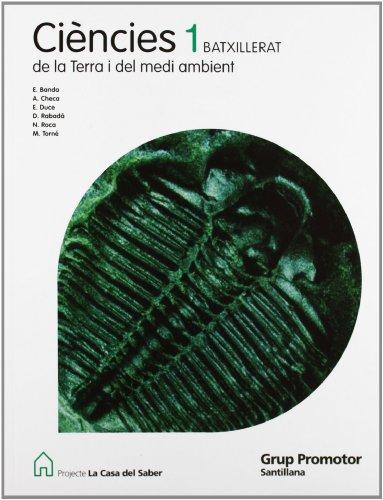 9788479183738: Ciencies de La Terra I Del Medi Ambient 1 Batxillerat La Casa Del Saber Catalan Grup Promotor
