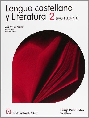 9788479183936: Lengua Castellana y Literatura 2 Bachillerato La Casa Del Saber Catalan Grup Promotor - 9788479183936