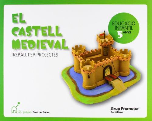 9788479185695: EL CASTELL MEDIEVAL TREBALL PER PROJECTES 5 ANYS