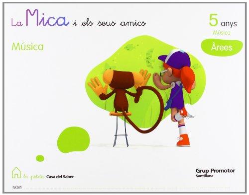 9788479186043: LA MICA I ELS SEUS AMICS 5 ANYS MUSICA AREES