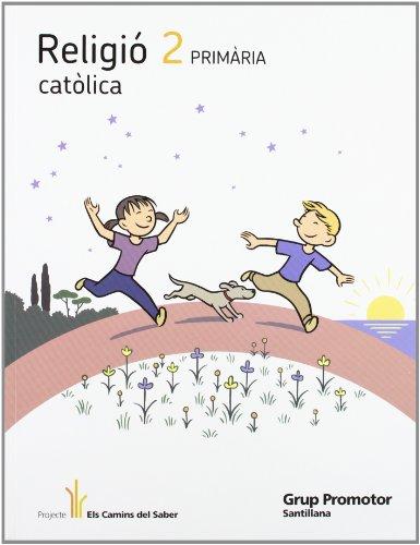 9788479186579: RELIGIO CATOLICA 2 PRIMARIA ELS CAMINS DEL SABER - 9788479186579