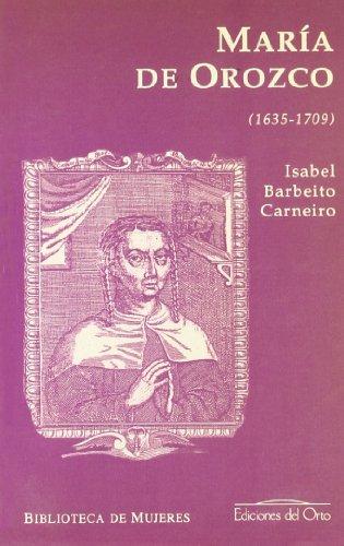 9788479231293: Maria de Orozco y Lujan: 1635-1709 (Biblioteca de mujeres) (Spanish Edition)