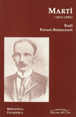 Jose Marti, 1858-1895.: Fornet-Betancourt, Raul