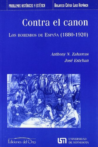Contra el canon: los bohemios de Espa?a: José Esteban