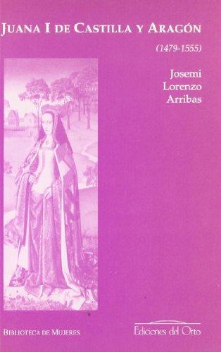 9788479233426: Juana I de Castilla y Aragón