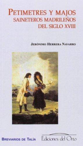PETIMETRES Y MAJOS SAINETEROS MADRILEÑOS DEL SIGLO XVIII: Jerónimo Herrera Navarro