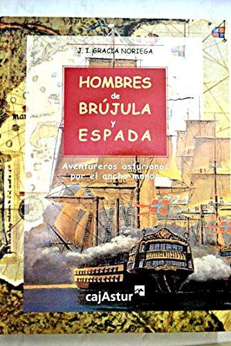 9788479251963: Hombres De Brújula Y Espada
