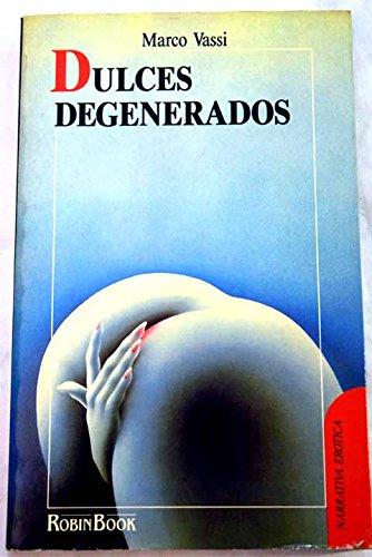 9788479270001: Dulces degenerados