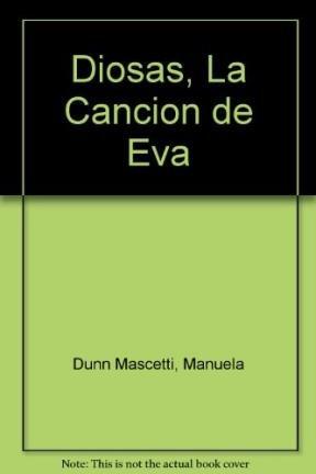 9788479270452: Diosas, La Cancion de Eva (Spanish Edition)