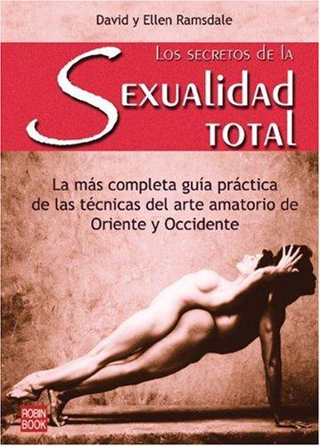9788479270513: Los secretos de la sexualidad total