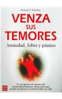 9788479270650: Venza Sus Temores/ Anxiety, Phobias, and Panic: Ansiedad, Fobia Y Panico / Taking Charge and Conquering Fear (Autoayuda / Self-Help) (Spanish Edition)