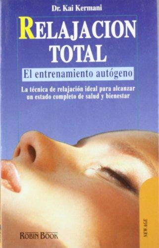 9788479270681: Relajacion Total : El Entrenamiento Autogeno / Total Relaxation (Spanish Edition)