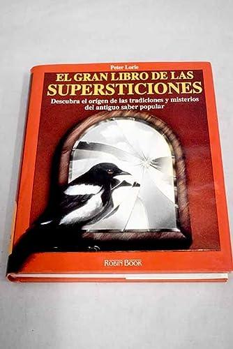 9788479270759: El gran libro de las superticiones