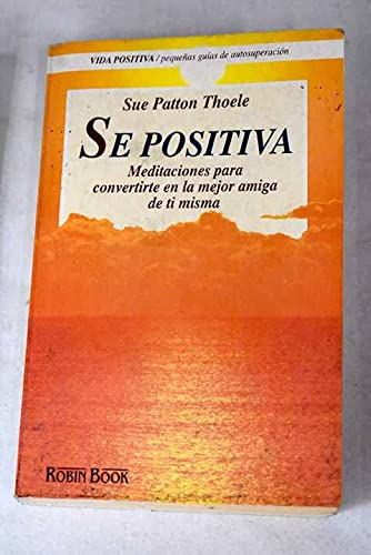 Se Positiva - Pocket - (Spanish Edition) (847927087X) by Sue Patton Thoele