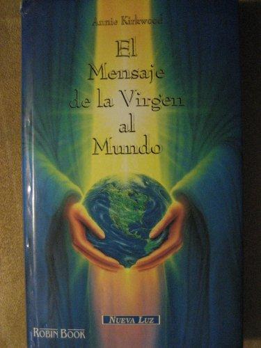 9788479271329: El mensaje de la virgen al mundo