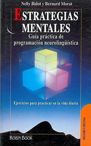 9788479271336: Estrategias mentales: Guía práctica de programación neurolingüística. Ejercicios para practicar en la vida diaria