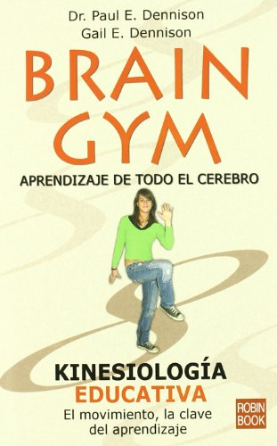 9788479272104: Brain Gym: Aprendizaje de todo el cerebro (Spanish Edition)