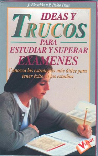 9788479272593: Ideas y Trucos Para Estudiar y Superar Examenes (Practical Ideas for Studying and Doing Well on Exams) (Ideas Y Trucos / Practical Ideas Series) (Spanish Edition)