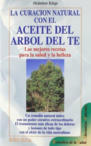 9788479272722: La Curacion Natural Con Aceite del Arbol del Te (Spanish Edition)