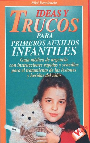 9788479273637: Ideas y Trucos para Primeros Auxilios Infantiles (Ideas Y Trucos, 43) (Spanish Edition)
