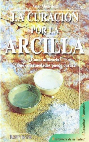 9788479273644: La Curacion Por la Arcilla