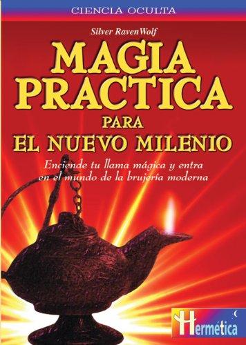 Magia Practica Para El Nuevo Milenio (Spanish Edition) (8479274123) by Silver RavenWolf