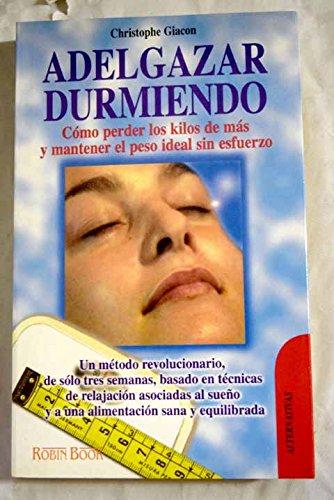 9788479274153: Adelgazar durmiendo (Alternativas Salud Natural)
