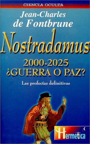 9788479274252: Nostradamus 2000-2025 ¿Guerra O Paz? (Spanish Edition)