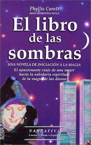 El libro de las sombras (8479274468) by Phyllis Curott