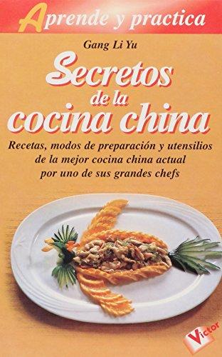 9788479274634: Secretos de la cocina China/ Secrets of the Chinese Cooking (Aprende y Practica) (Spanish Edition)
