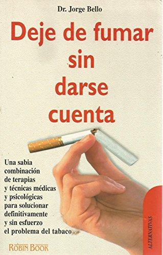 9788479274641: Deje de fumar sin darse cuenta. Una sabia combinación de terapias y técnicas médicas y psicológicas