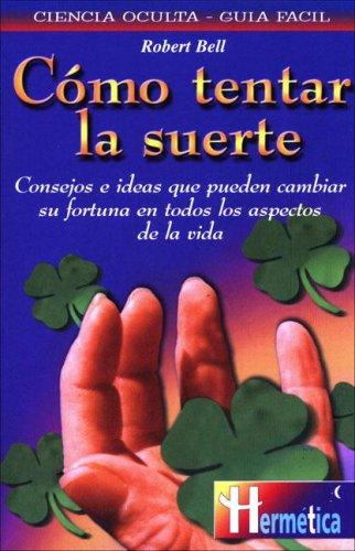 9788479274894: Como Tentar La Suerte (Spanish Edition)