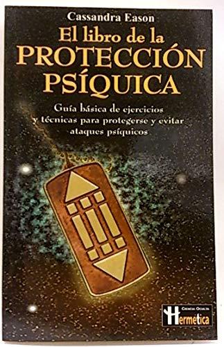 9788479275433: El Libro De La Proteccion PsiquicaThe Book Of Psychic Protection (Spanish Edition)