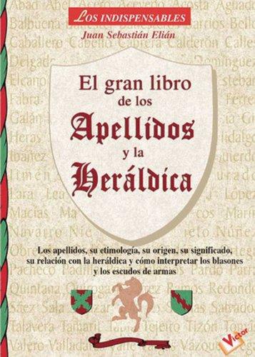 9788479275495: El gran libro de los apellidos y dela heraldica (los indispensables)