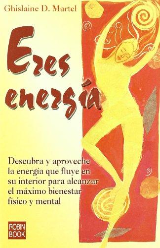 9788479276188: Eres Energia