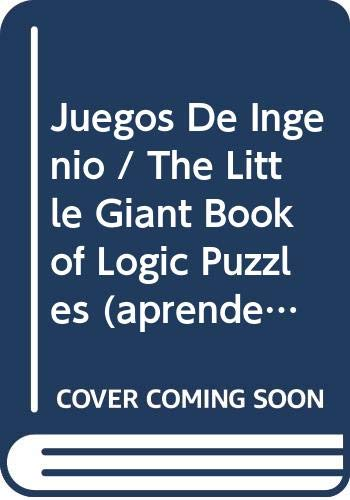 9788479276294: Juegos De Ingenio / The Little Giant Book of Logic Puzzles (Aprende Y Practica / Learn and Practice) (Spanish Edition)