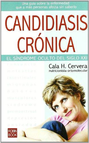 9788479276546: Candidiasis crónica: El sindrome oculto del siglo xxi. (Alternativas)