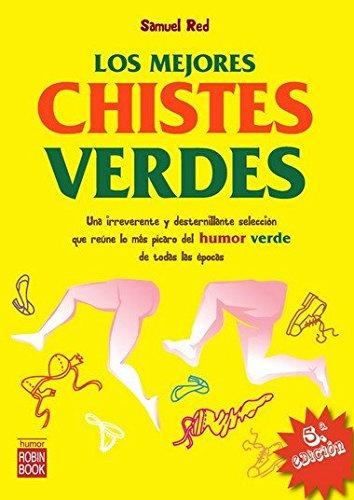 9788479276713: Mejores chistes verdes, los: La mejor recopilación de los chistes verdes más picantes y divertidos de todos los tiempos (Humor (robin Book))