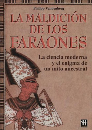 9788479277055: La Maldicion De Los Faraones/ the Curse of the Pharaods: La Ciencia Moderna Y El Enigma De Un Mito Ancestral / Modern Science and the Enigma of an ... / Hermetic Great Enigmas) (Spanish Edition)