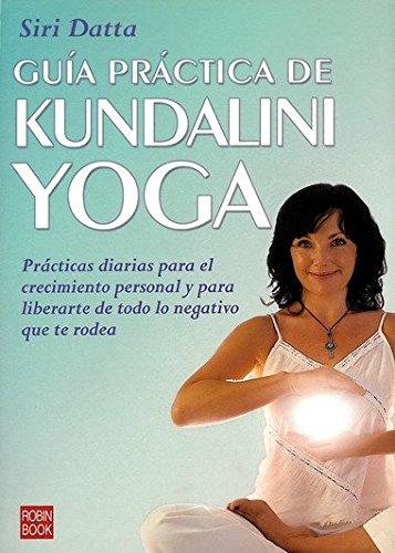 9788479277154: Guía práctica de kundalini yoga: Prácticas diarias para el crecimiento personal y para liberarte de todo lo negativo que te rodea. (Alternativas)