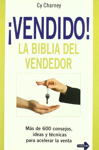 9788479277451: Vendido! La biblia del vendedor: Más de 600 consejos, ideas y técnicas para acelerar la venta. (Negocios (master Class))