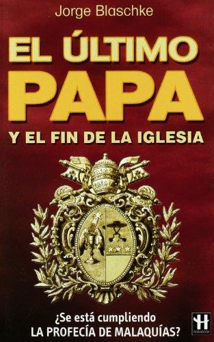 El Ultimo Papa / The Last Pope: Jorge Blaschke