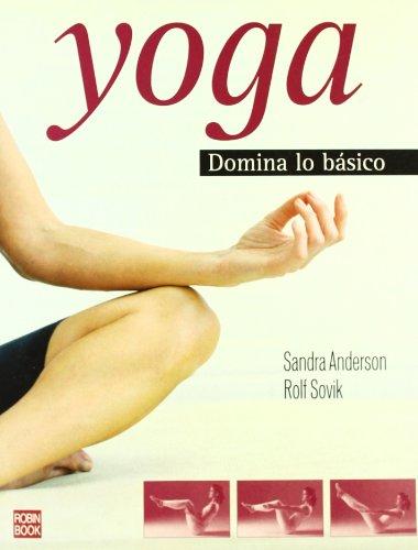 9788479277949: Yoga/ Yoga: Domina Lo Basico/ Dominating the Basic Thing (Spanish Edition)