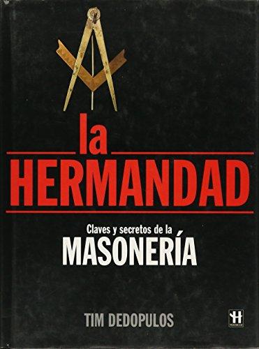 9788479278038: Claves y secretos de la masonería: La hermandad (Spanish Edition)