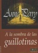 9788479278106: a la Sombra de Las Guillotinas (Spanish Edition)