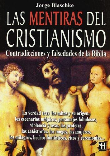 Las mentiras del Cristianismo/ The Lies of: Blaschke, Jorge